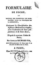 Formulaire de poche, ou recueil des formules les plus usitées dans la pratique de la médecine, ... d'après le nouveau Codex de Paris, par Achille Richard fils, ..