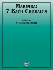 Marimba: 7 Bach Chorales: for mixed ensembles