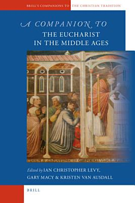 A Companion to the Eucharist in the Middle Ages PDF
