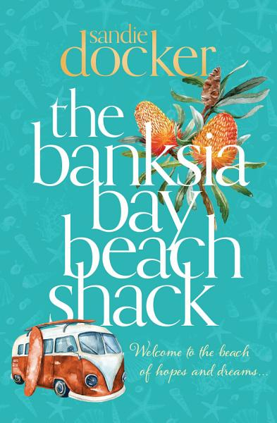 Download The Banksia Bay Beach Shack Book