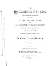 The Addresses and Papers Delivered Before the Parliament  and at Abstract of the Congresses Held in the Art Institute  Chicago     Aug  25 to Oct  15  1893  Under the Auspices of the World s Columbian Exposition PDF