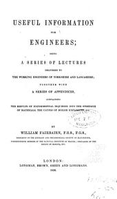 Useful Information for Engineers: Being a Series of Lectures