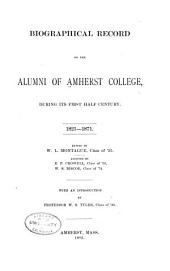 Biographical Record of the Alumni of Amherst College ... 1821-[1896]: Volume 1