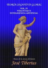 Voluntad e Inteligencia Artificial: Teoría Cognitiva Global