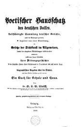 Poetischer Hausschatz des deutschen Volkes: Vollständigste Sammlung deutscher Gedichte nach den Gattungen geordnet