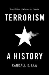 Terrorism: A History, Edition 2