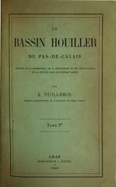 Le bassin houiller du Pas-de-Calais: histoire de la recherche, de la découverte et de l'exploitation de la houille dans ce nouveau bassin, Volume1
