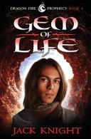 Gem of Life (Dragon Fire Prophecy Book 4)