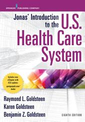 Jonas' Introduction to the U.S. Health Care System, 8th Edition: Edition 8