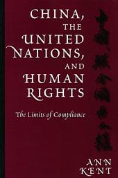 China, the United Nations, and Human Rights: The Limits of Compliance