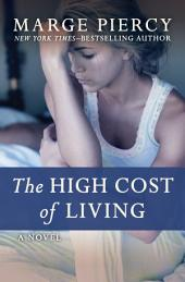 The High Cost of Living: A Novel
