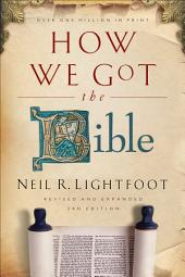 How We Got the Bible: Edition 3
