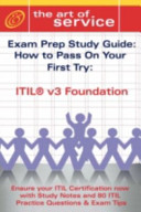 Itil V3 Foundation Certification Exam Preparation Course in a Book for Passing the Itil V3 Foundation Exam   The How to Pass on Your First Try Certification Study Guide PDF