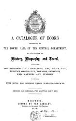 A catalogue of books belonging to the lower hall of the central department  in the classes of history  biography and travel PDF