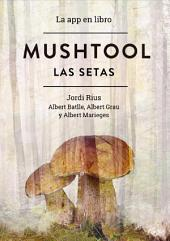 Mushtool, las setas: La app en libro