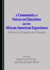 A Community of Voices on Education and the African American Experience: A Record of Struggles and Triumphs