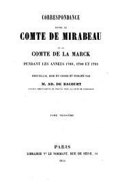 Correspondance entre le comte de Mirabeau et le comte de La Marck pendant les années 1789, 1790 et 1791: Volume3