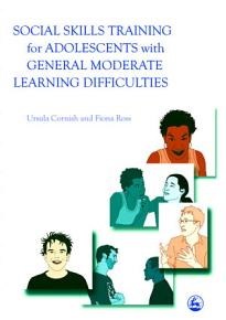 Social Skills Training for Adolescents with General Moderate Learning Difficulties PDF