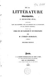 De la littérature française au dix-neuvième siècle: considérée dans ses rapports avec les progrés de la civilisation et de l'esprit national; suivi de l'essai sur les classiques et les romantiques