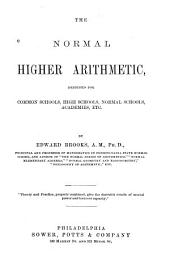 The Normal Higher Arithmetic: Designed for Common Schools, High Schools, Normal Schools, Academies, Etc