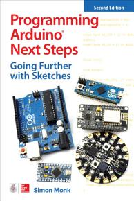 Programming Arduino Next Steps  Going Further with Sketches  Second Edition PDF