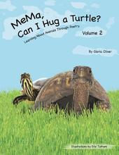 MeMa, Can I Hug a Turtle?: Learning About Animals Through Poetry, Volume 2