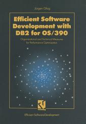 Efficient Software Development with DB2 for OS/390: Organizational and Technical Measures for Performance Optimization