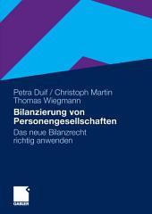 Bilanzierung von Personengesellschaften: Das neue Bilanzrecht richtig anwenden