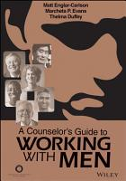 A Counselor s Guide to Working With Men PDF