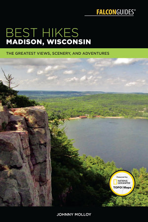 Best Hikes Madison  Wisconsin PDF