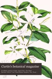 Curtis's Botanical Magazine: Volume 103