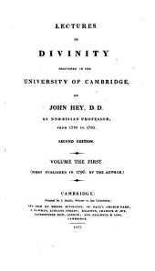 Lectures in divinity, delivered in the University of Cambridge by J. Hey as Norrisian professor