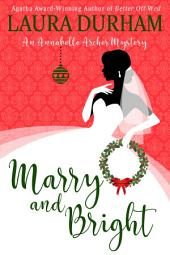 Marry and Bright: A Novella