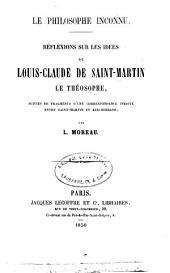 Réflexions sur les idées de Louis-Claude de Saint-Martin, le théosophe: le philosophe inconnu