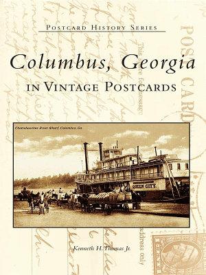 Columbus  Georgia in Vintage Postcards PDF