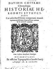 Chronologia historiae Herodoti et Thvcydidis: cui adiecta est series temporum mundi à prima conditione vxque ad hunc annum M.D.LXXXV. deducta