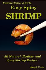 Easy Spicy Shrimp: All Natural, Healthy and Spicy Shrimp Recipes