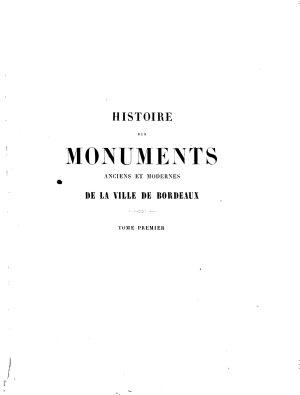 Histoire de monuments anciens et modernes de la ville de Bordeaux PDF