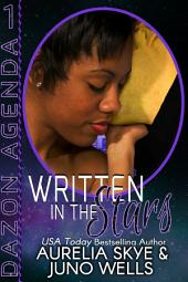 Written In The Stars (Dazon Agenda #1) [Interracial SciFi Romance Mystery]