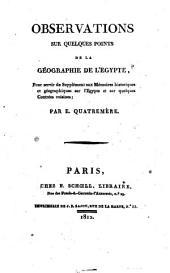 Observations sur quelques points de la géographie de l'Egypte: pour servir de supplément aux mémoires historiques et géographiques sur l'Egypte et sur quelques contrées voisines