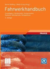 Fahrwerkhandbuch: Grundlagen, Fahrdynamik, Komponenten, Systeme, Mechatronik, Perspektiven, Ausgabe 2