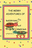 The Merry Adventures of Buzzer Bug and his Cousin Joker Bug PDF