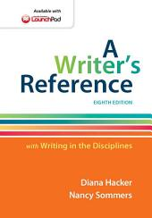 A Writer's Reference with Writing in the Disciplines: Edition 8
