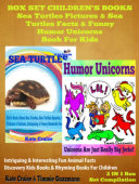 Sea Turtles Pictures & Sea Turtles Facts & Funny Humor Unicorns Book For Kids - Discovery Kids Books & Rhyming Books For Children