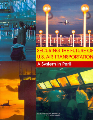 Securing the Future of U S  Air Transportation