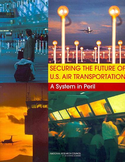 Securing the Future of U S  Air Transportation PDF