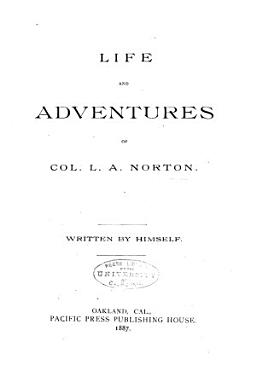 Life and Adventures of Col  L A  Norton PDF