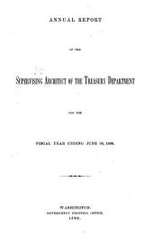 Annual Report of the Supervising Architect to the Secretary of the Treasury for the Year Ending ..