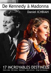 de Kennedy à Madonna : 17 destinées exceptionnelles