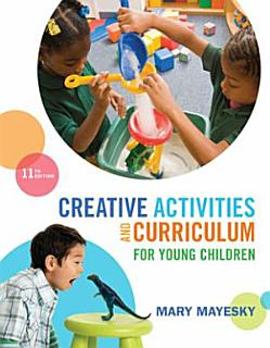 Creative Activities and Curriculum for Young Children Book